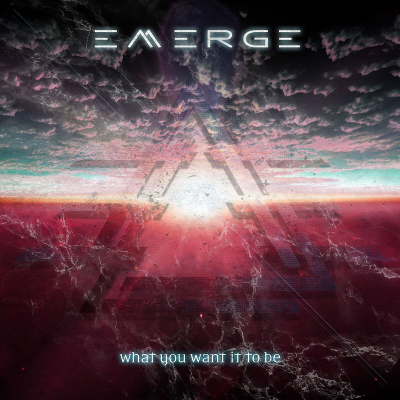 Emerge - What You Want It to Be (Single)