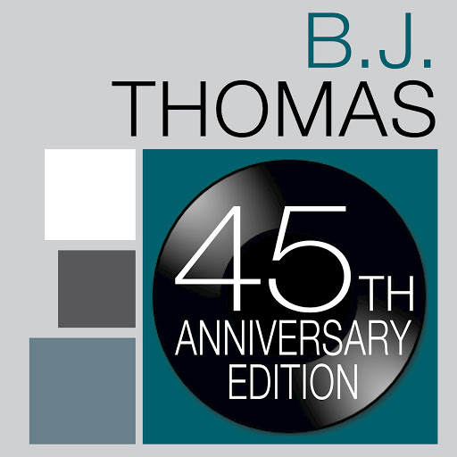 B.J. Thomas альбом B.J. Thomas: 45th Anniversary Edition