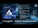 Transport - Alpine (Snade Remix) [Airstorm Recordings] - PROMO