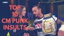 CM Punk Insults Top 10