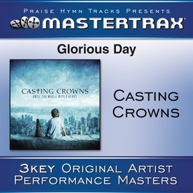 Casting Crowns альбом Glorious Day (Living He Loved Me)