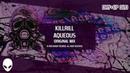 KillRill – Aqueous (Original Mix) [Flex Infected EP ||| DRYEP 020]