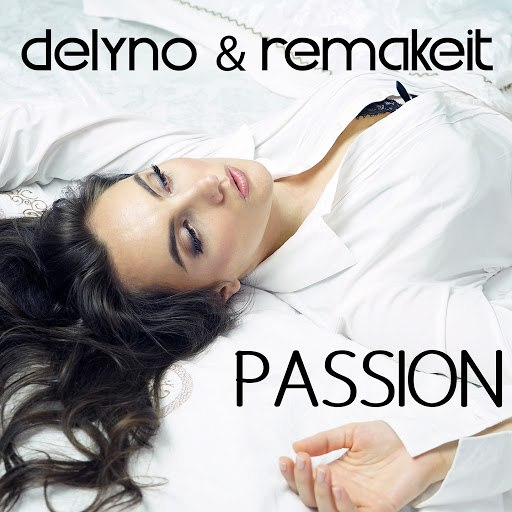 Delyno альбом Passion (feat. Remakeit) [Extended]