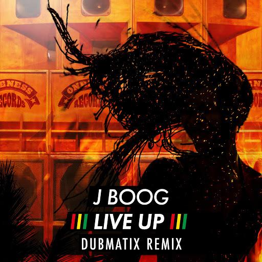 J Boog альбом Live Up (Dubmatix Remix)