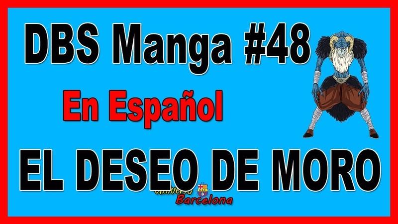 🔥 Dragon Ball Super Manga 48 en Español 【EL DESEO DE MORO】▷ Majin Buu vs Moro 👈👀👍