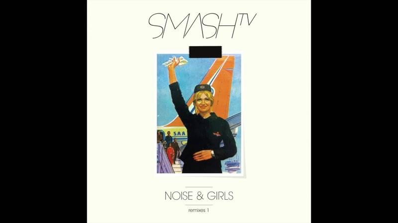 Smash TV -- Noise Girls (German Brigante Remix)