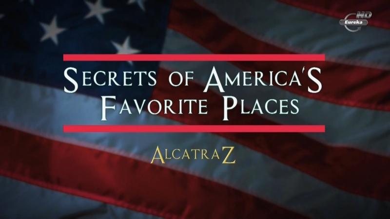 Неизвестная Америка. Алькатрас. (Secrets of America's Favorite Places. Alcatraz.)