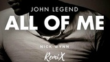 John Legend - All of Me (Nick Wynn Remix)