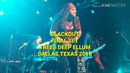 BLACKOUT, LIVE EVERY MINUTE, CRAZY 80'S, SUCKER PUNCH TX SONGWRITERS, TREES DEEP ELLUM DALLAS 2018