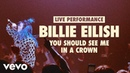 Billie Eilish you should see me in a crown Vevo LIFT Live Sessions