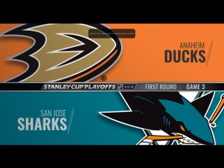 Stanley Cup Playoffs 2018 WC R1 Game 3 Anaheim Ducks-San Jose Sharks