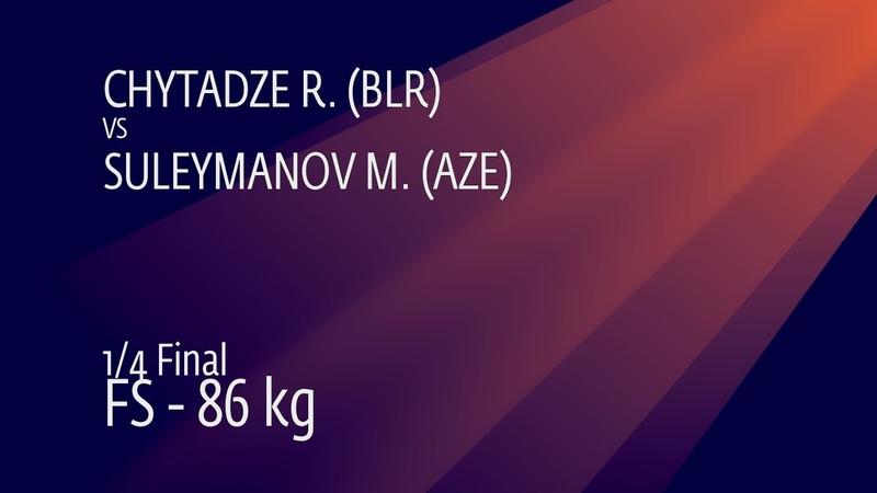 1/4 FS - 86 kg: R. CHYTADZE (BLR) v. M. SULEYMANOV (AZE)