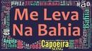 Me leva pra Bahia Mestrando Duende ABADA Capoeira Song