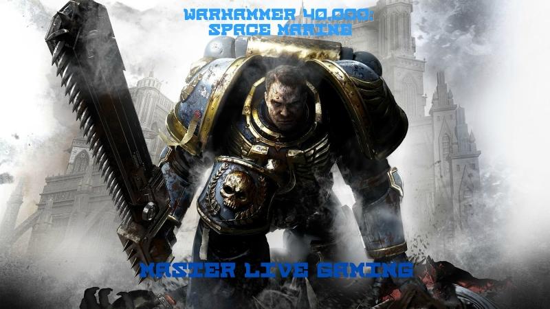 Master Live Gaming Warhammer 40 000 Space Marine