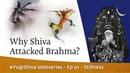 YogiShiva by Sadhguru Ep 01 - Stillness Why Shiva Attacked Brahma