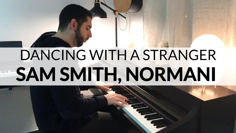 Dancing With A Stranger - Sam Smith, Normani (PIano Cover)