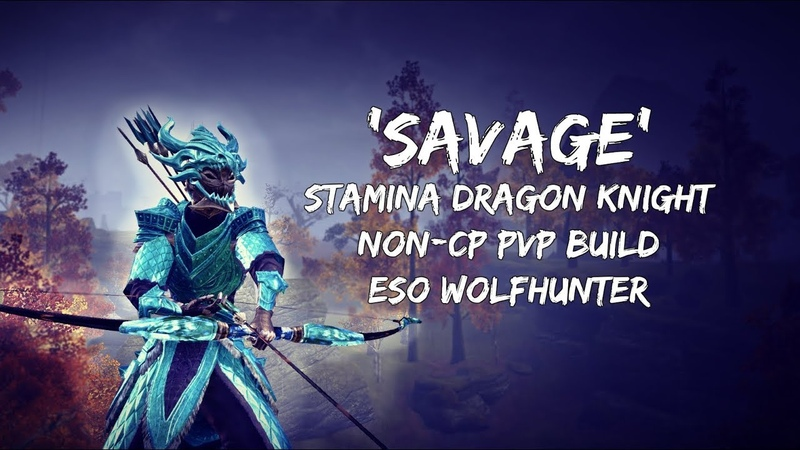 'Savage' | Stamina Dragon Knight non-CP PVP Build | ESO Wolfhunter