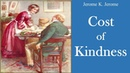 Learn English Through Story - Cost of Kindness by Jerome K.Jerome