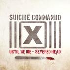Suicide Commando альбом Until We Die
