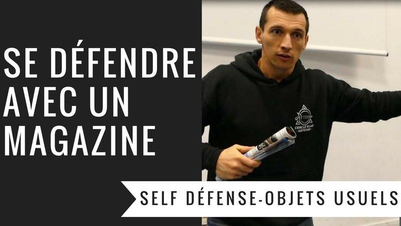 COMMENT SE DEFENDRE AVEC UN MAGAZINE (PENCHAK SILAT – SELF DEFENSE)