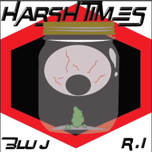 blu j альбом Harsh Times (feat. R.I)