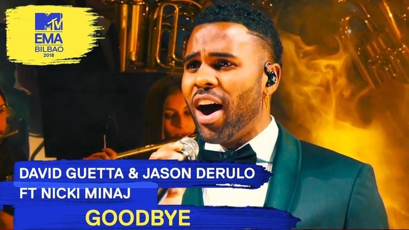 David Guetta Jason Derulo ft. Nicki Minaj - Goodbye Live | MTV EMAs 2018