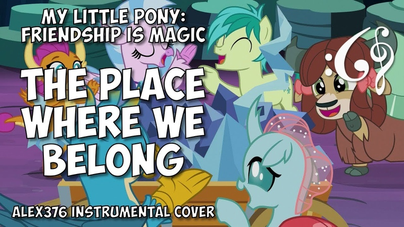My Little Pony Friendship is Magic - The Place Where We Belong (Alex376 Instrumental Cover)