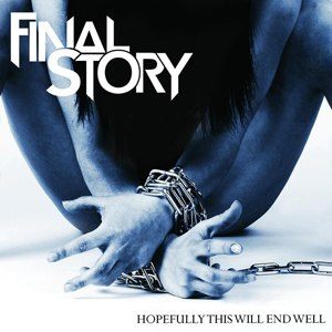 Final Story - Hopefully This Will End Well (2012)