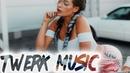 Best of Twerk Music 2018 Twerk Trap Music Mix CONNOR RM Vol 8