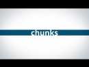 Chunks - the thing is
