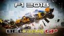 Formula 1 2018 ► Belgian Grand Prix Race Edit ᴴᴰ
