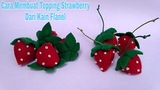 Tutorial Topping Strawberry dari Kain Flanel Cara membuat topping strawberry flanel