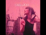 CALLmeKAT - When we should go