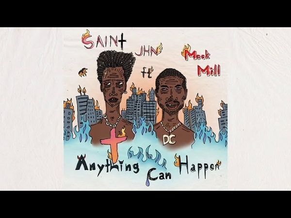 SAINt JHN Anything Can Happen ft Meek Mill