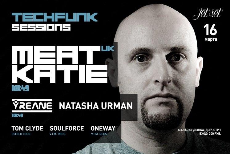 16.03.13 Tech-Funk Sessions ft. Meat Katie (UK) @ Jet Set CL