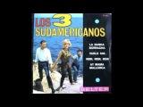 LOS 3 SUDAMERICANOS - AY MAMA MALLORCA