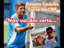 Renato Gaúcho 'Matou aula' Curso da CBF