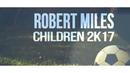 Robert Miles Children 2017 Boatech bootleg