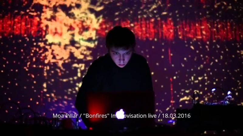 Moa Pillar / Bonfires Improvisation live / 18.03.2016
