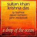 Sultan Khan and Krishna Das 2003 A Drop of the Ocean