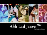 Akh Lad Jaave - Mix Bollywood Multifandom VM Asees Kaur, Jubin Nautiyal and Badshah