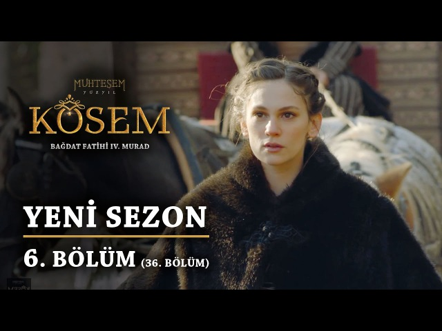Muhteşem Yüzyıl Kösem | Yeni Sezon - 6.Bölüm (36.Bölüm)