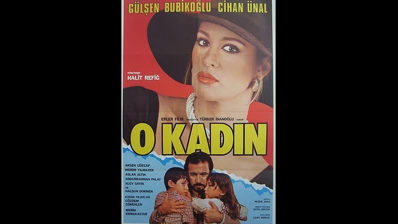 O Kadın _ Gülşen Bubikoğlu, Cihan Ünal _ Türk Filmi _ Full HD