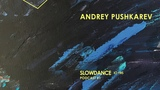 Andrey Pushkarev - Slowdance 10 Years Mix