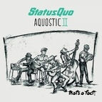 Status Quo альбом Aquostic II-That's a Fact!