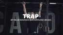 Action Trap Background Music For Sports Workout Videos