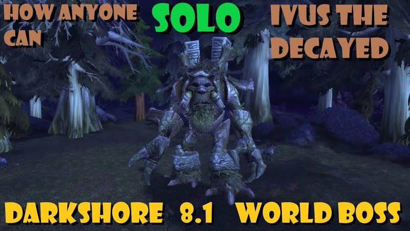 How ANYONE Can Solo Ivus the Decayed [Darkshore World Boss] [8.1]