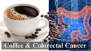 Coffee Consumption Risk of Colorectal Cancer