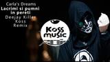 Carla's Dreams - Lacrimi si Pumni in Pereti (Deejay Killer &amp Koss Remix) (Radio Edit)