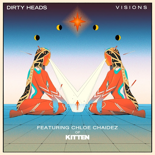 Dirty Heads альбом Visions (featuring Chloe Chaidez of Kitten)